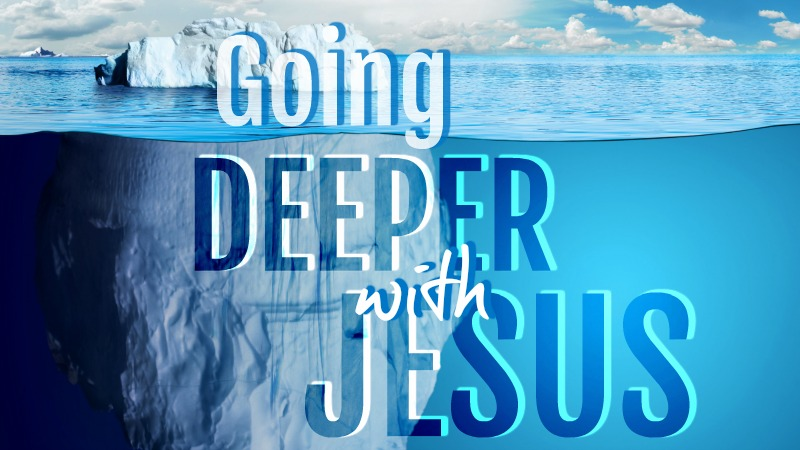 Going Deep with Jesus 800x450.jpg