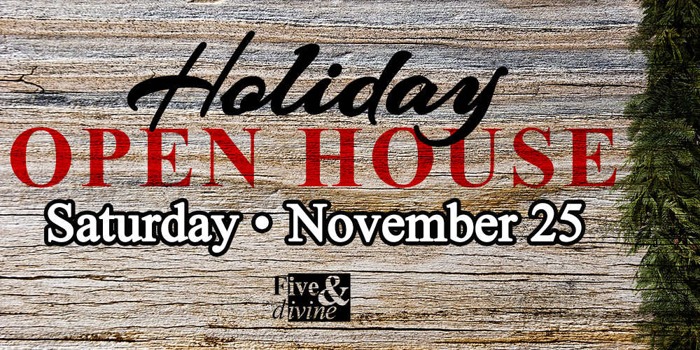 FIVE & DIVINE - Open House Banner - 11.22.17 - Web.jpg