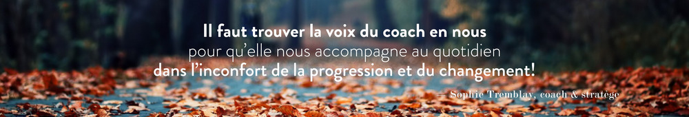 Citation_Sophie_Tremblay_coach_stratege