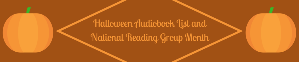 Halloween Audiobook List and National Reading Group Month (2).png