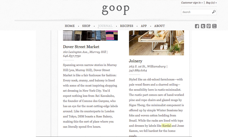 Goop - a digital media and e-commerce company founded by Gwyneth Paltrow included Kordal in the NYC crush list at the boutique Joinery // June 2014