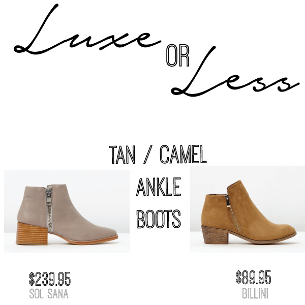 SHOP THESE: {LUXE} Louis Boots in Tan by Sol Sana $239.95  // {LESS}Hero in Camel by Billini $89.95