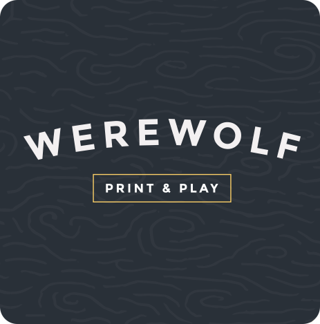 Werewolf Print & Play  -  $4.99 A print-ready digital copy of the game that you can play almost instantly. The set is delivered in PDF format for up to 20 players.