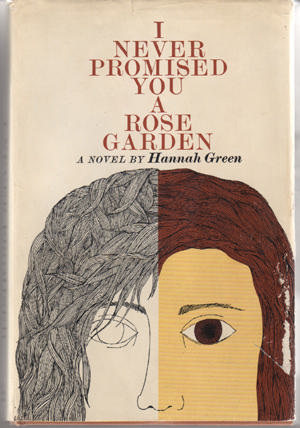I Never Promised You a Rose Garden is a semi-autobiographical novel by Joanne Greenberg, under the pseudonym Hannah Green. The book explores her experiences with mental illness after being committed to an insane asylum.