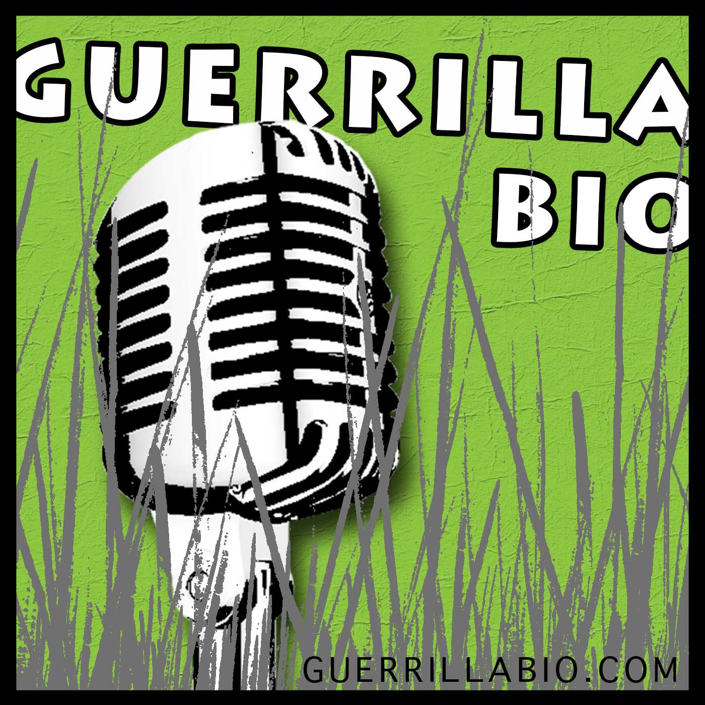 PODCAST - Guerrilla Bio