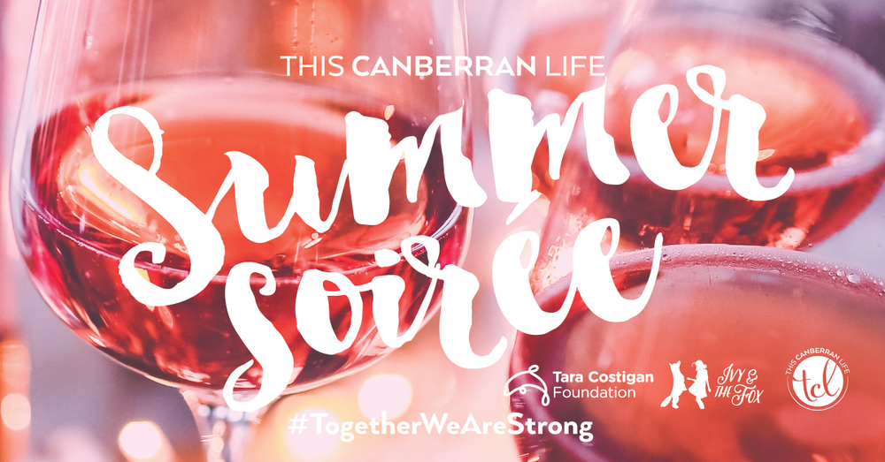 I also did the branidng for the Summer Soiree, organised by this canberran life. All proceeds went to the very worthy  Tara Costigan Foundation . #togeatherwearestrong