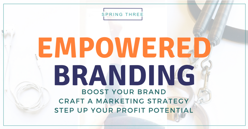 Spring Three Empowered Branding