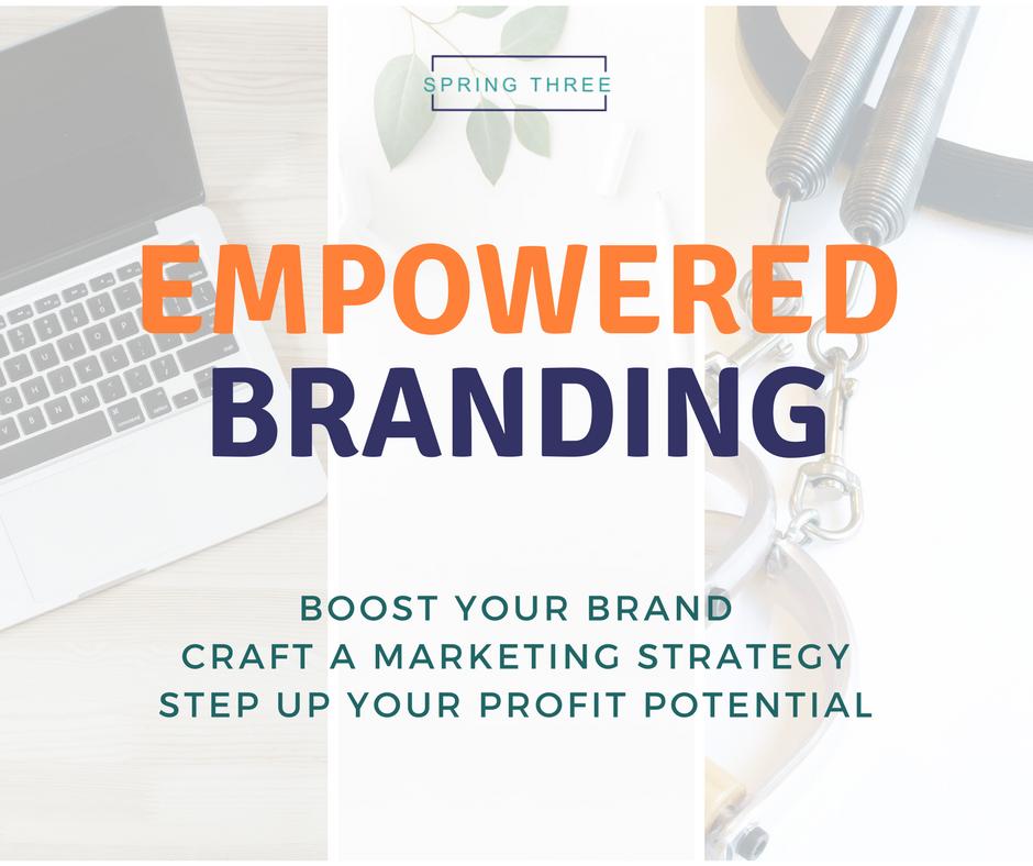 Spring Three - Empowered Branding
