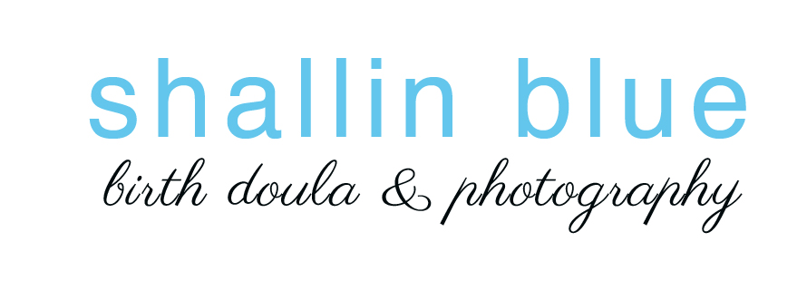 Shallin Blue: Birth Doula & Photography