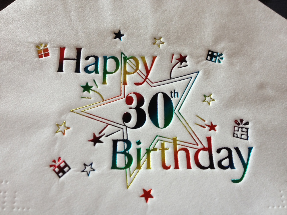 A 30th birthday napkin from the Writing Man's celebrations