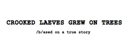 Crooked Laeves Grew on Trees Cinq S Contenu Visuel S.E.N.C Digital Imaging Technician DP Kacim Steets Azouz