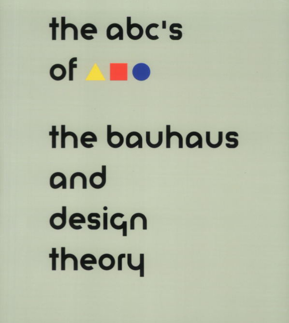 The ABC's of Bauhaus, The Bauhaus and Design Theory $20