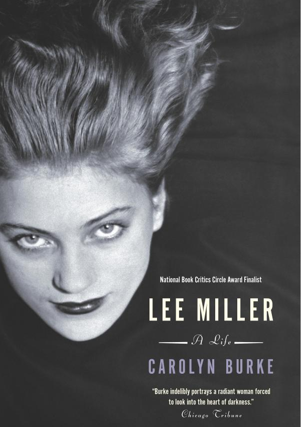 Lee Miller: A Life by Carolyn Burke $11