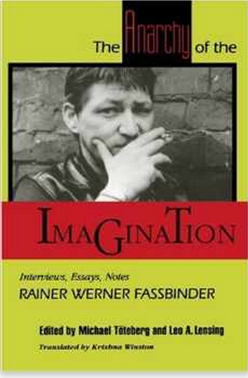 The Anarchy of the Imagination: Interviews, Essays, Notes with Rainer Fassbinder $28