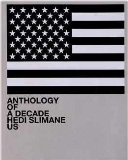 Hedi Slimane: Anthology of a Decade, USA $95