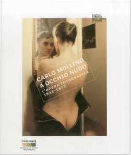 Carlo Mollino: With Naked Eye: Photographs 1934-1973 $42