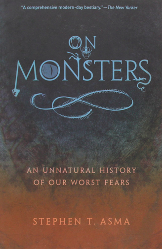 On Monsters: An Unnatural History of Our Worst Fears $15