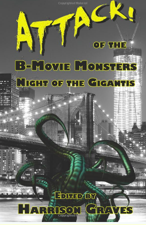 ATTACK! of the B-Movie Monsters: Night of the Gigantis $15