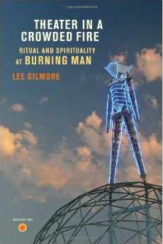 Theater in a Crowded Fire: Ritual and Spirituality at Burning Man $26.62