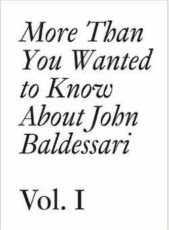 More Than You Wanted to Know About John Baldessari: Volume 1 $21.40