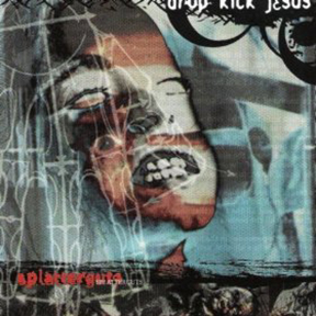 "Drop Kick Jesus' debut album, ""Splatterguts,"" was a musical vision to create an intense new style, combining heavy hardcore songs, with keyboards and samples. Order album / More info>"
