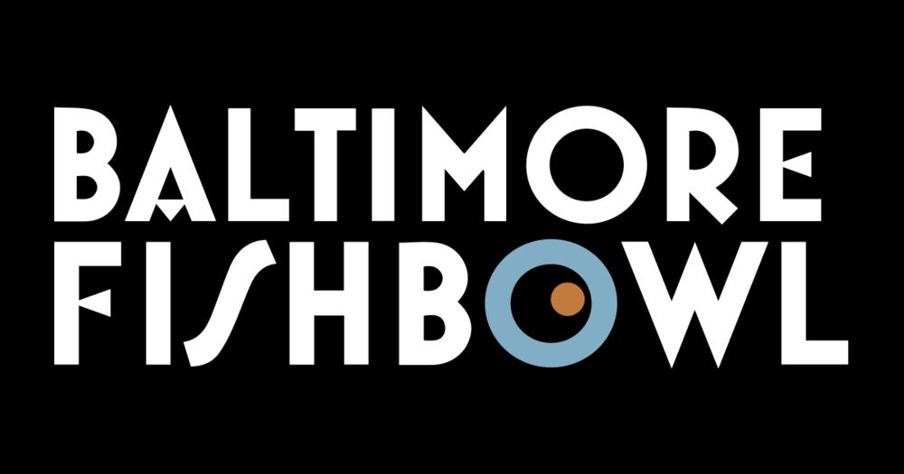 Baltimore Fishbowl.png
