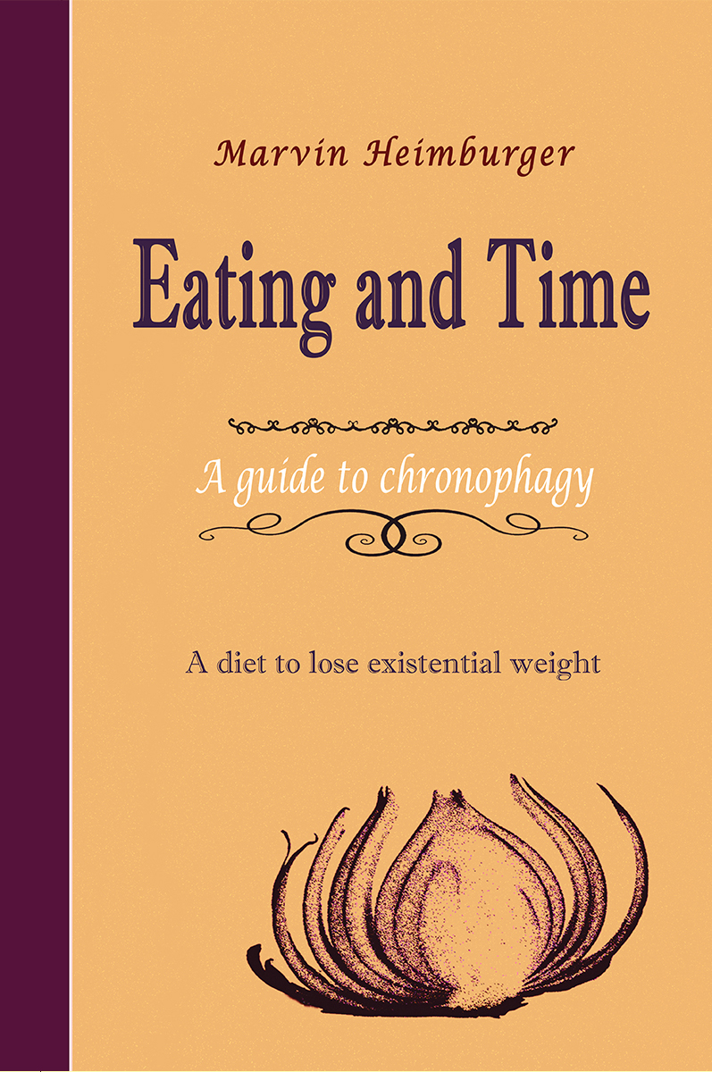Eating and Time by Marvin Heimburger