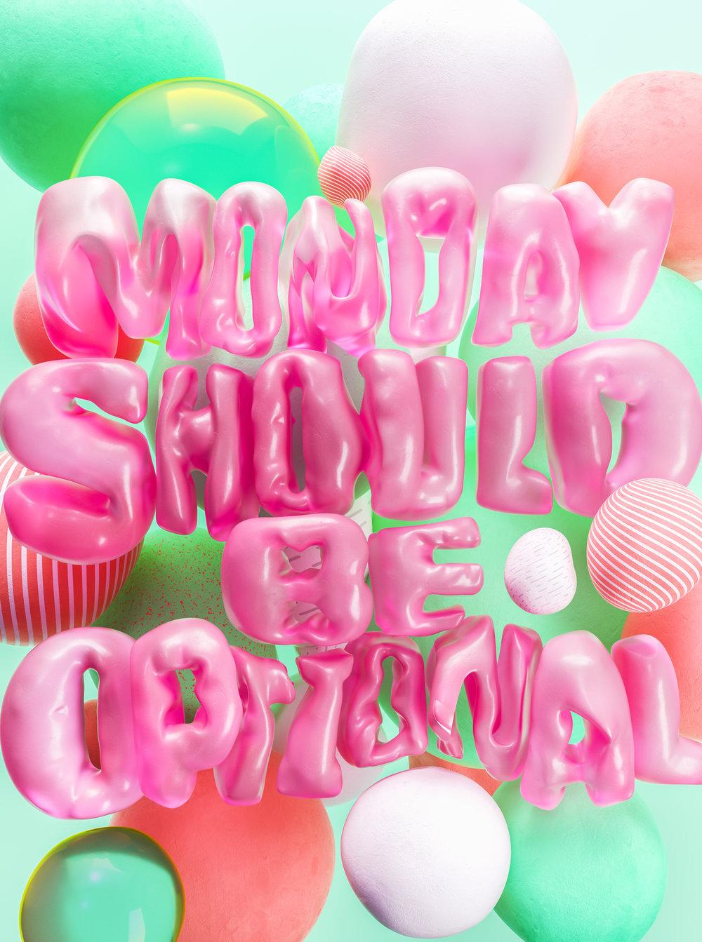 InflatedType_MondayShouldBeOptional.jpg