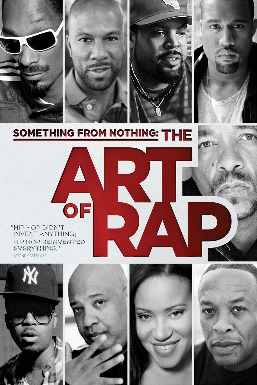 Something from Nothing: The Art of Rap - In his directorial debut, Ice-T interviews dozens of rap artists about their creative processes, and profiles the art form's history and evolution