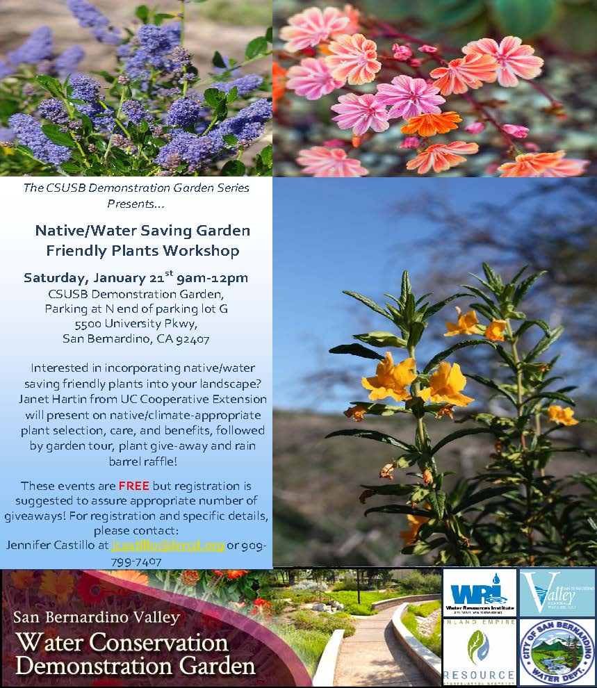 Free workshop, registration suggested, 909-799-7407 or jcastillo@iercd.org 5500 University Parkway, San Bernardino, CA 92407; Demonstration Garden, Park at N end of parking lot G