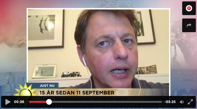September 11, 2016: Live   interview with Swedish TV4   about my experience photographing the terrorattacks against New York on September 11, 2001.