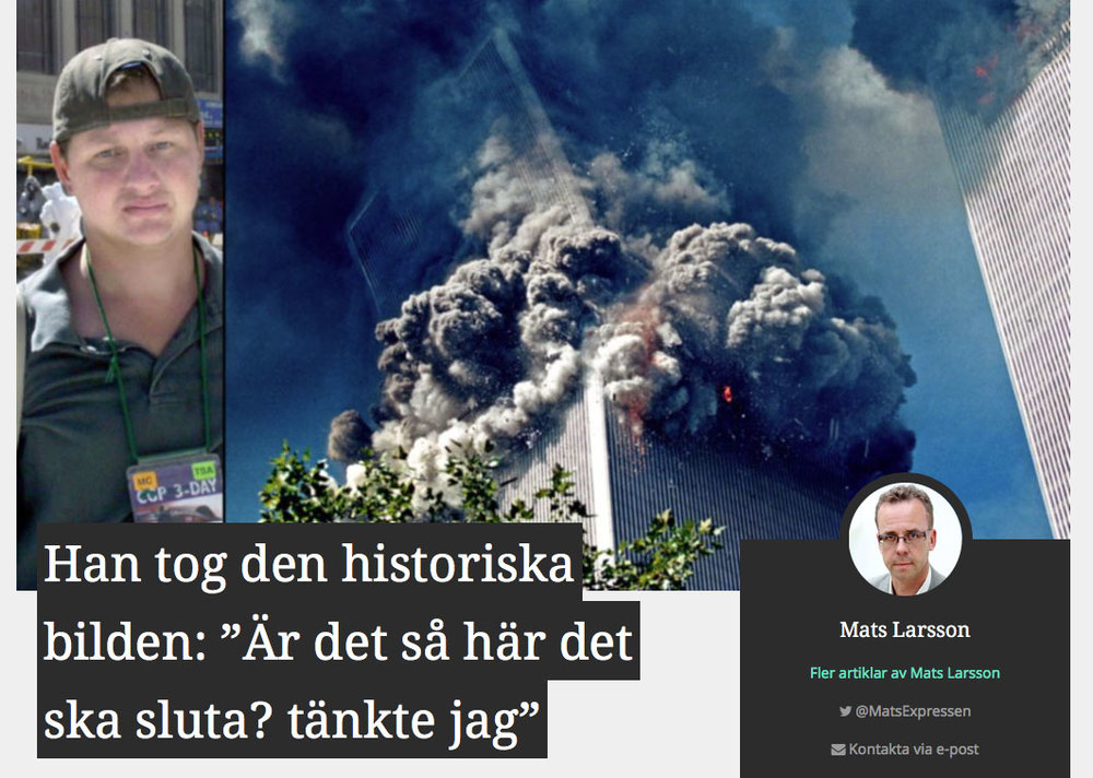 September 2016:   Interview in the Swedish newspaper Expressen     about my experience photographing the terrorattacks against New York on September 11, 2001.