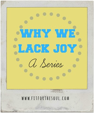 why-we-lack-joy-series
