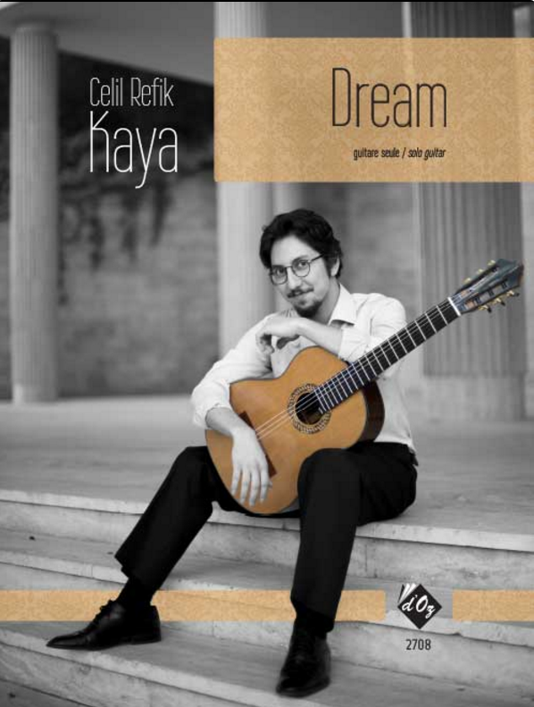 Dream Composer : Celil Refik Kaya Guitar and Flute Published: Les Productions d'OZ