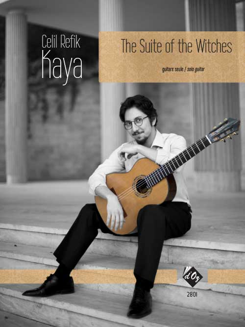 Suite of the Witches for solo guitar Composer : Celil Refik Kaya To Sharon Isbin Published: Les Productions d'OZ