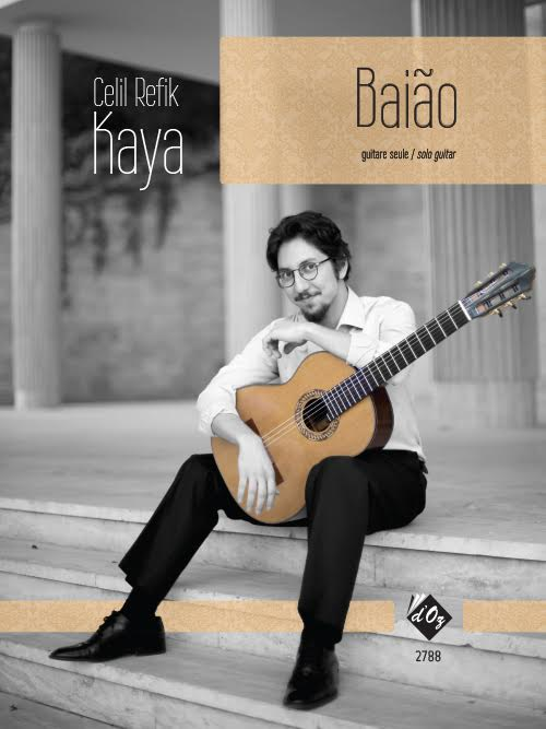 Baião for solo guitar Composer : Celil Refik Kaya To João Luiz Published: Les Productions d'OZ