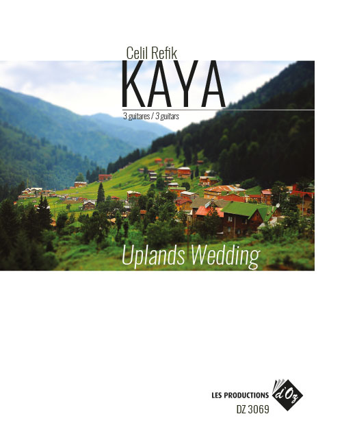 Uplands Wedding  Guitar Trio Composer: Celil Refik Kaya Publisher: Les Productions d'OZ