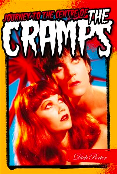 """""""Journey to the Center of the Cramps"""" by Dick Porter"""