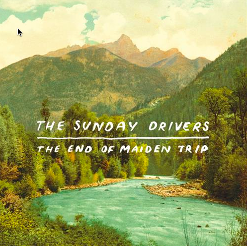 """The End of Maiden Trip"" by The Sunday Drivers"