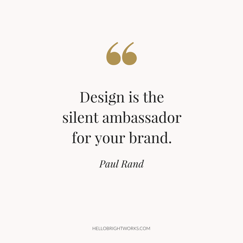 Design is the silent ambassador for your brand..png