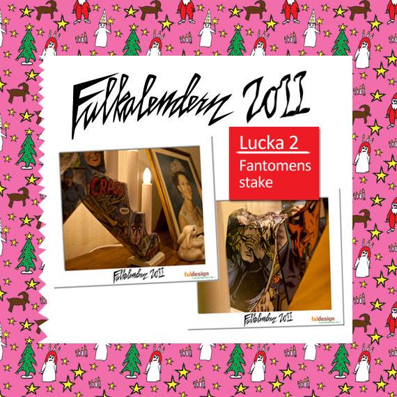 Lucka 2 Fantomens stake