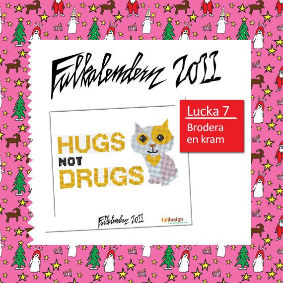 Lucka 7 Sluta med drogerna brodera en kram istället