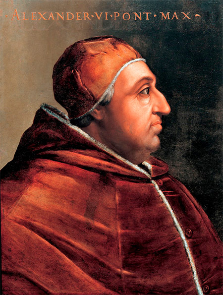 Rodrigo Borgia, aka Pope Alexander VI