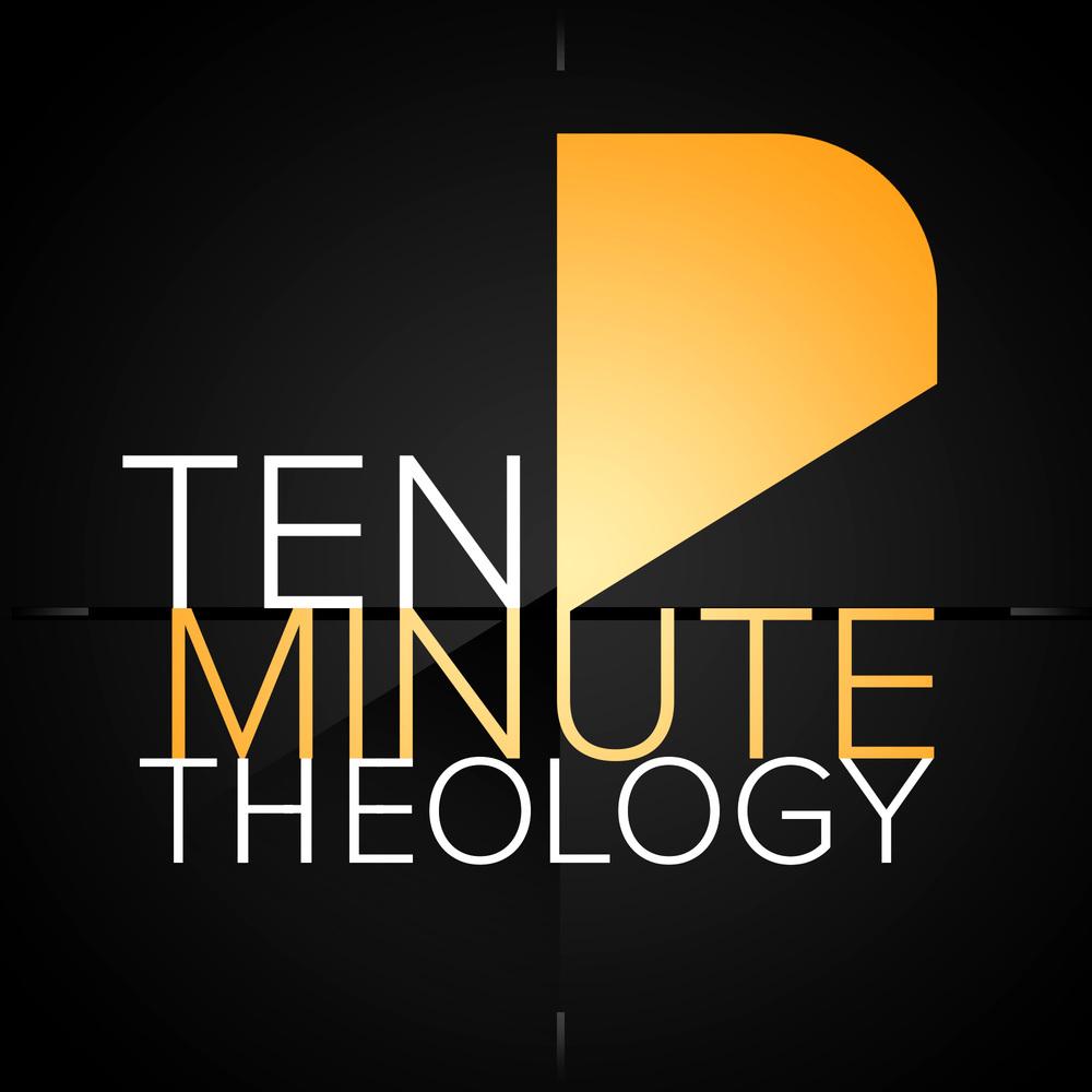 ten minute theology joel wentz