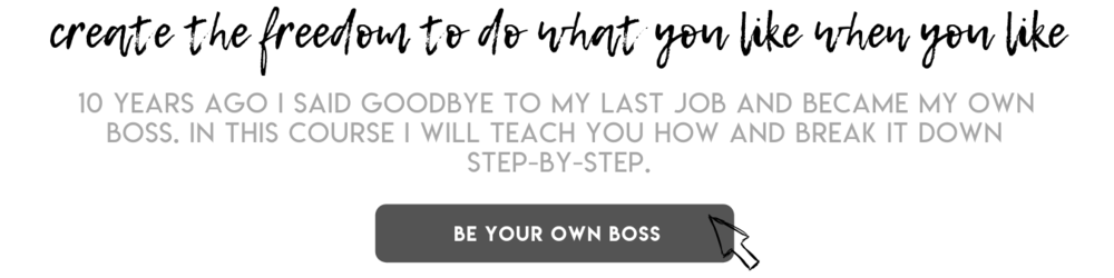 10 years ago I said goodbye to my last job and became my own boss. In this course I will teach you how and break it down step-by-step. (1).png