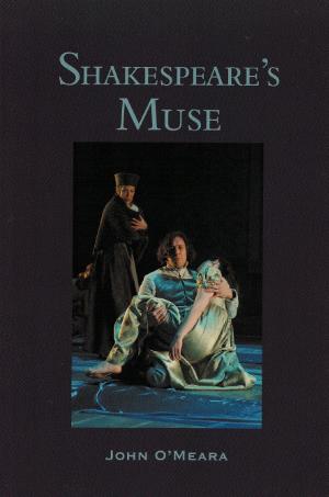 John O'Meara Shakespeare Shakespeare's Muse