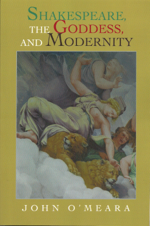 John O'Meara Shakespeare Goddess Modernity