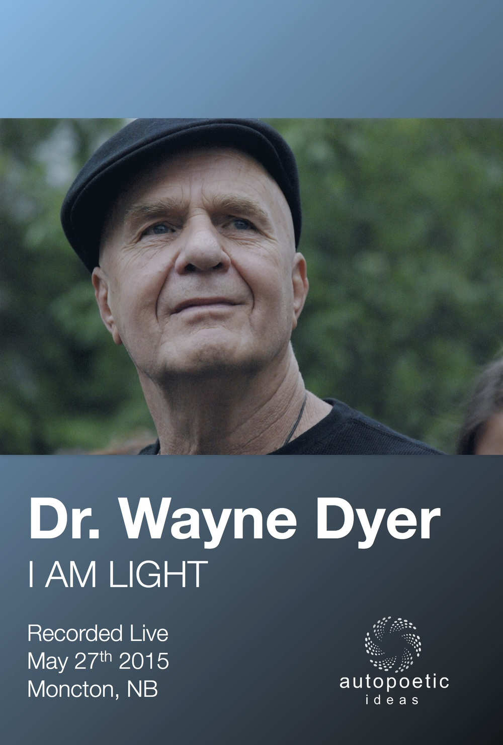 Wayne Dyer I AM LIGHT - Moncton 2015