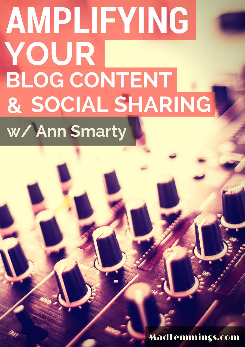 Ann Smarty Increase Blog Traffic And Amplify Blog Traffic With Social Sharing Source