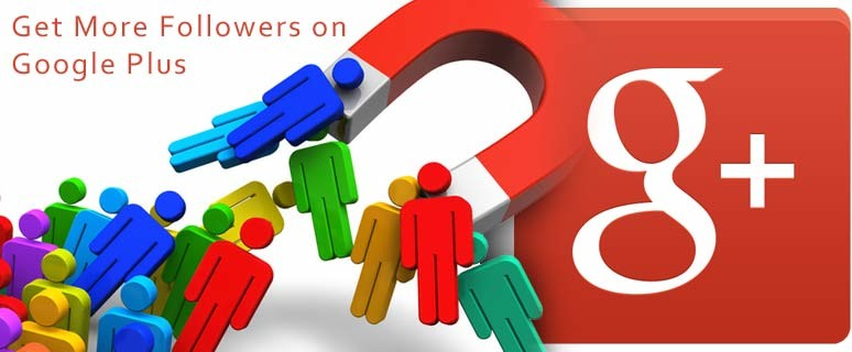 Google Plus Get More Followers Source